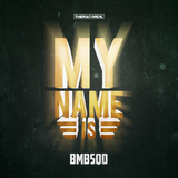 My Name Is by BMBSQD mp3 download