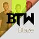 BTW Blaze