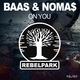 Baas & Noma$ On You