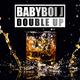 Babyboi J Double Up