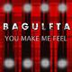 Baguleta You Make Me Feel