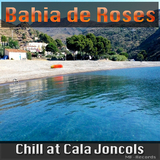 Chill at Cala Joncols by Bahia de Roses mp3 download