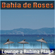 Bahia de Roses - Lounge a Rubina Playa