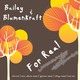 Bailey & Blumenkraft For Real