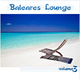 Baleares Lounge Baleares lounge vol. 3