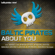Baltic Pirates About You