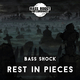 Bass Shock Rest in Pieces - EP