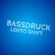Bassdruck Lento Shift
