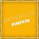Bassdruck - Pimpkin