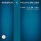 Basstaxx & Melvin Jakobs Live Your Life(Extended Version)