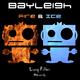 Bayleigh Fire & Ice