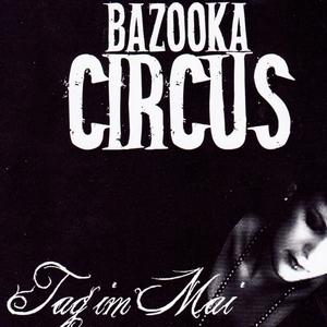 Bazooka Circus - Tag Im Mai (Musichandmade)