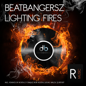 Beatbangersz - Lighting Fires (Ruckerz Music)