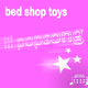 Bed Shop Toys Lil Pop Song