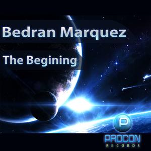 Bedran Marquez - The Begining (Procon Records )