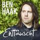 Ben Haak - Enttäuscht