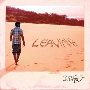 Ben Papst - Leaving (b-p produktion)