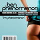Ben Phenomenon I´m Phenomenon