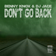 Benny Knox & DJ Jace - Don't Go Back