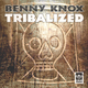Benny Knox Tribalized