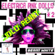 Benny White Electrica Pink Dolls #2
