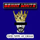 Benny White God Save My Dream