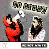 So Crazy by Benny White mp3 downloads