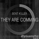 Bent Killer They Are Comming