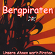 Bergpiraten Unsre Ahnen war'n Piraten
