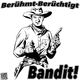 Berühmt-Berüchtigt Bandit!