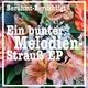 Berühmt-Berüchtigt Ein bunter Melodien-Strauß EP