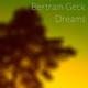Bertram Geck - Dreams