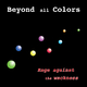 Beyond All Colors Rage Against the Wackness