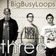 Big Busy Loops Three