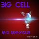 Big Cell Bad Behaviour