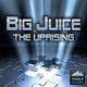 Big Juice The Uprising