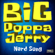 Big Poppa Jerry Nerd Song