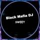 Black Mafia DJ - Sweet