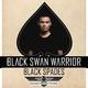 Black Swan Warrior Black Spades