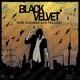 Black Velvet When Blindness Hits the Light