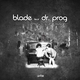 Blade feat Dr Prog Music Is Your Relegion