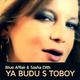 Blue Affair & Sasha Dith Ya Budu S Toboy