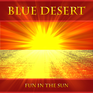 Blue Desert - Fun in the Sun (Blue Desert Studio)