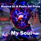 Blueice DJ & Paolo del Prete My Soul