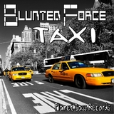 Taxi by Blunted Force mp3 download