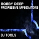 Bobby Deep Progressive Arpeggiations