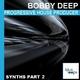 Bobby Deep Progressive House Producer Synths Part 2