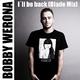 Bobby Werona - I'll Be Back(Blade Mix)