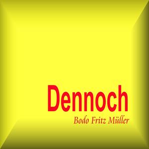 Bodo Fritz Müller - Dennoch (MediaBodo)