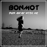 Run Away with Me by Bonmot mp3 download